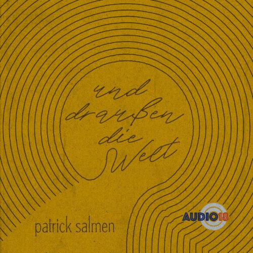 Cover Patrick Salmen Und draussen die Welt